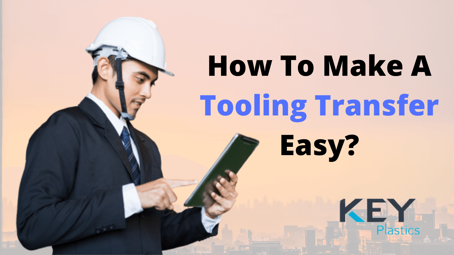 How to Make A Tooling Transfer Easy